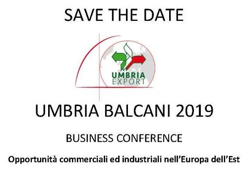 Save the date: Umbria Balcani 2019 – Opportunità commerciali ed industriali nell'Europa dell'Est
