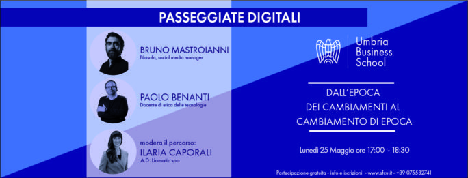 """""""Passeggiate Digitali"""" Umbria Business School. Webinar """"Dall'epoca dei cambiamenti al cambiamento di epoca"""""""