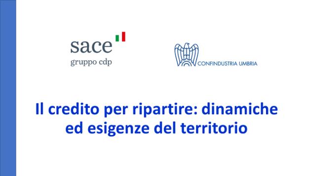"""SACE e Confindustria Umbria: """"Il credito per ripartire, dinamiche ed esigenze del territorio"""""""