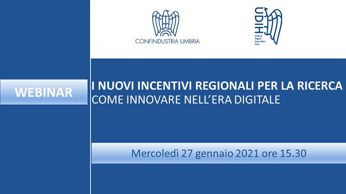 """Webinar """"I nuovi incentivi regionali per la ricerca. Come innovare nell'era digitale"""""""
